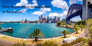 چرا استرالیا را برای مهاجرت انتخاب می کنند؟